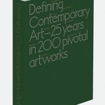 Phaidon's Defining Contemporary Art: 25 Years in 200 Pivotal Artworks